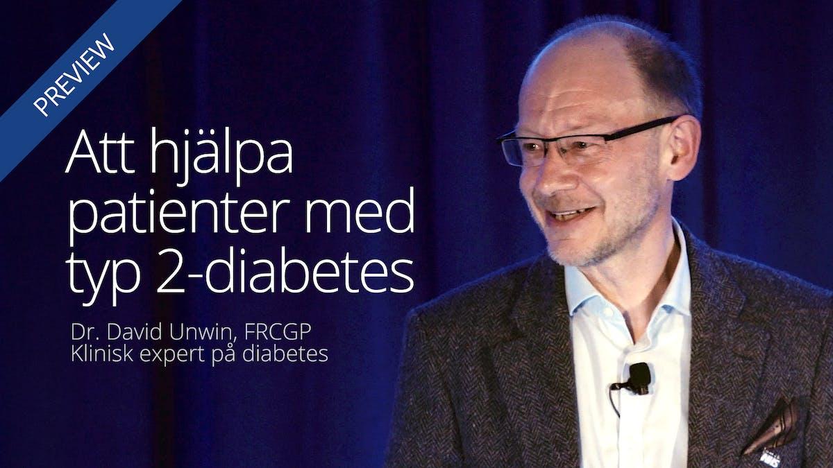 Att hjälpa patienter med typ 2-diabetes –dr David Unwin