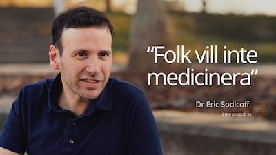 """""""Folk vill inte medicinera"""""""