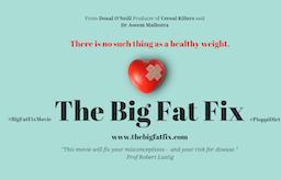 """Se filmen """"The Big Fat Fix"""""""