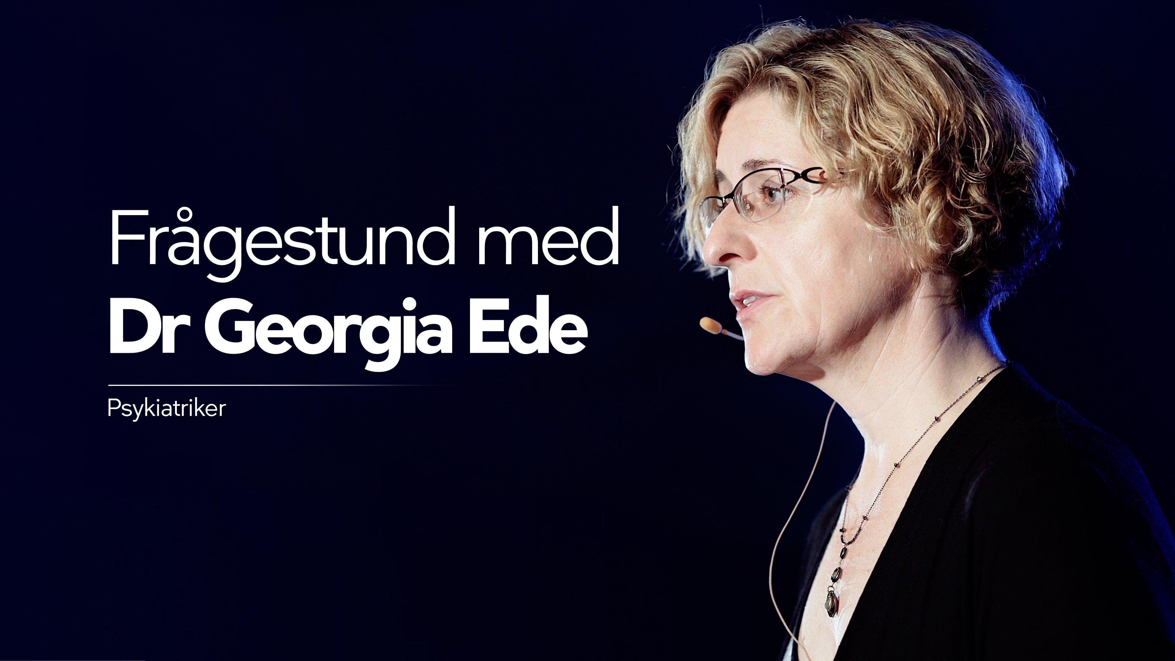 Frågestund med dr Georgia Ede