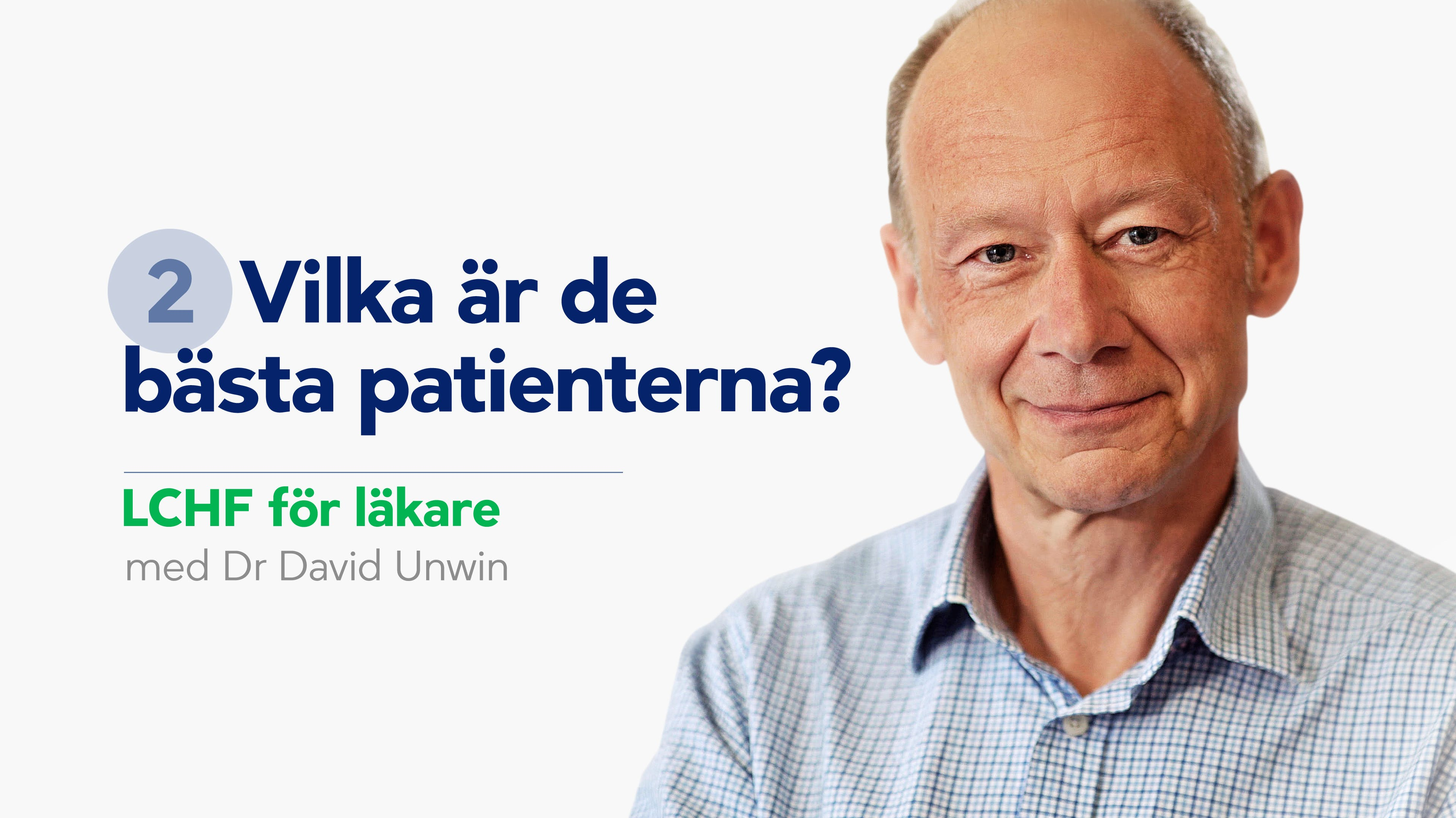 Vilka är de bästa patienterna? LCHF för läkare, del 2