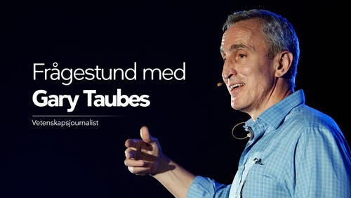 Frågestund med Gary Taubes