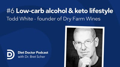 Diet Doctor Podcast #6 – Todd White