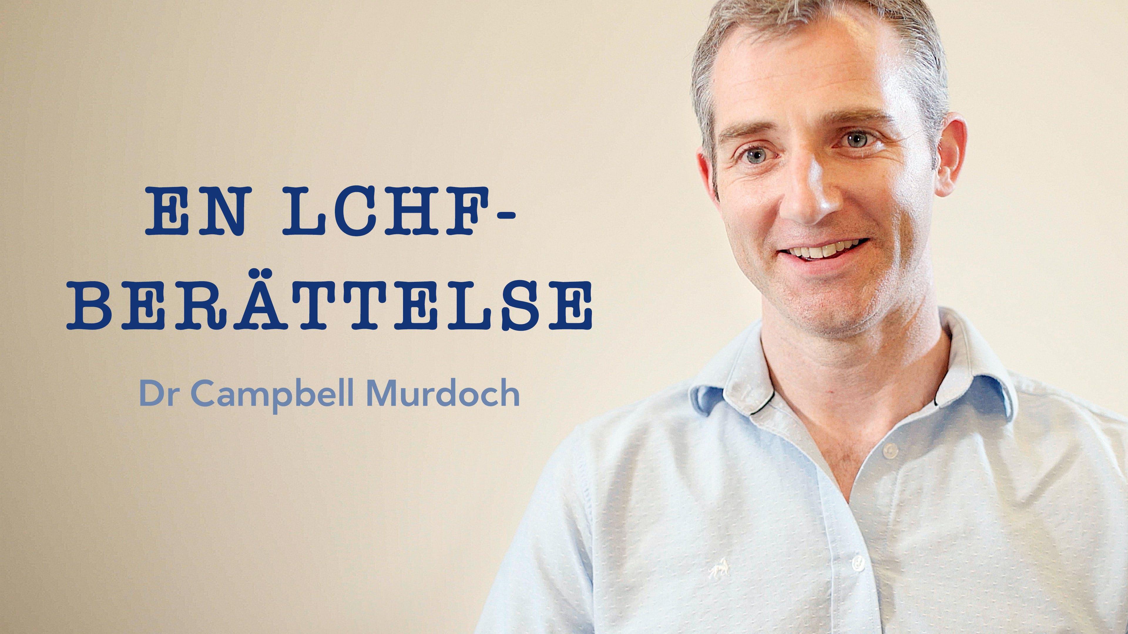 En LCHF-berättelse med dr Campbell Murdoch