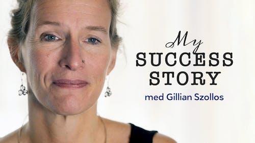 My success story med Gillian Scolloz