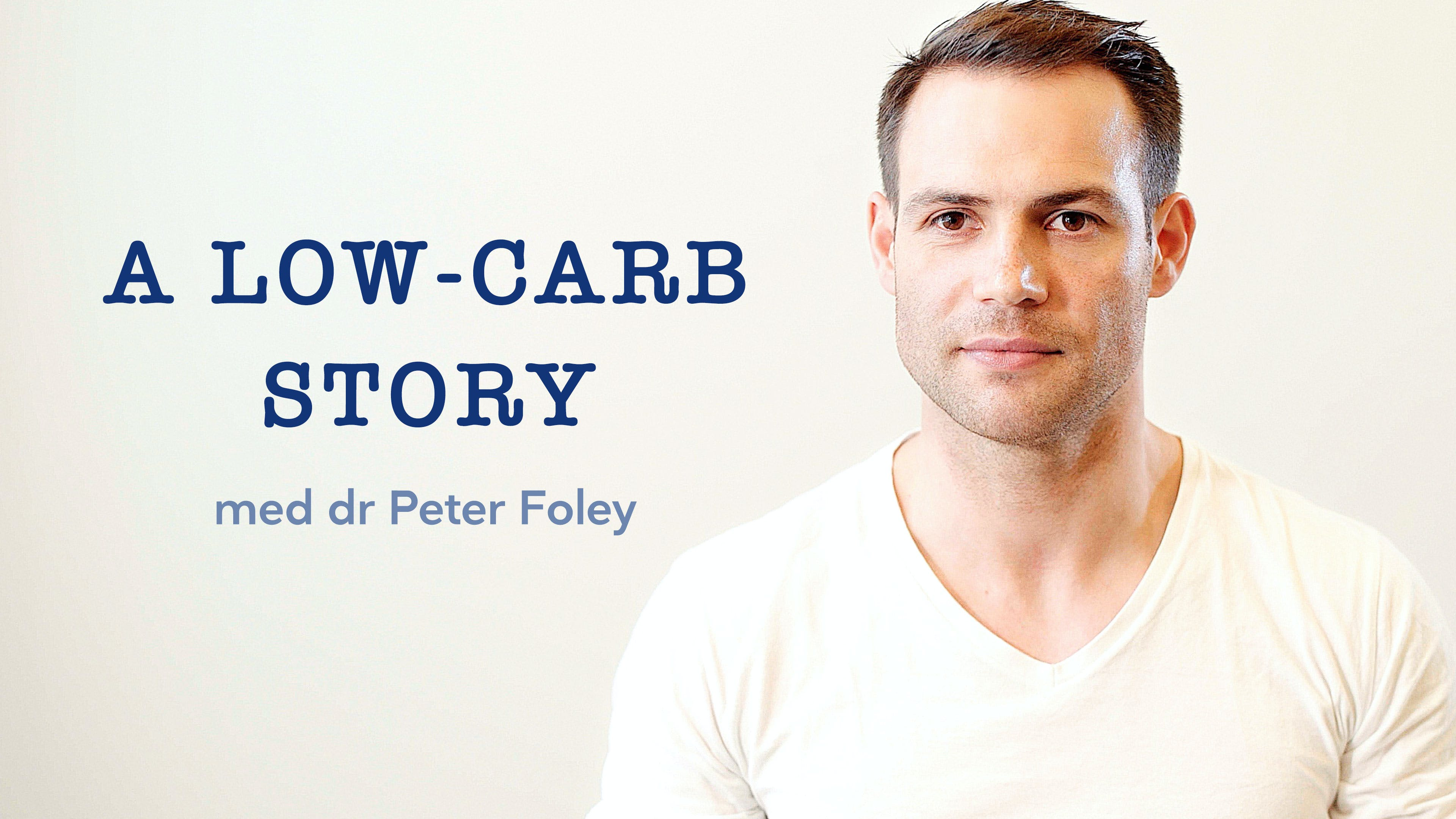 A low-carb story med dr Peter Foley