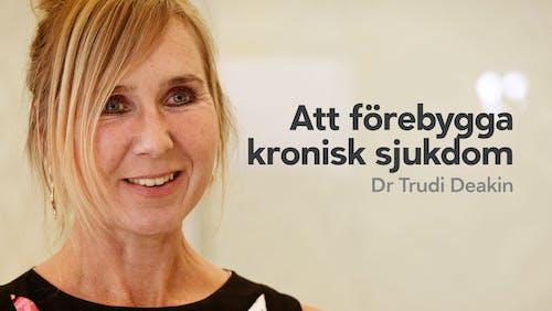 Att förebygga kronisk sjukdom – dr Trudi Deakin