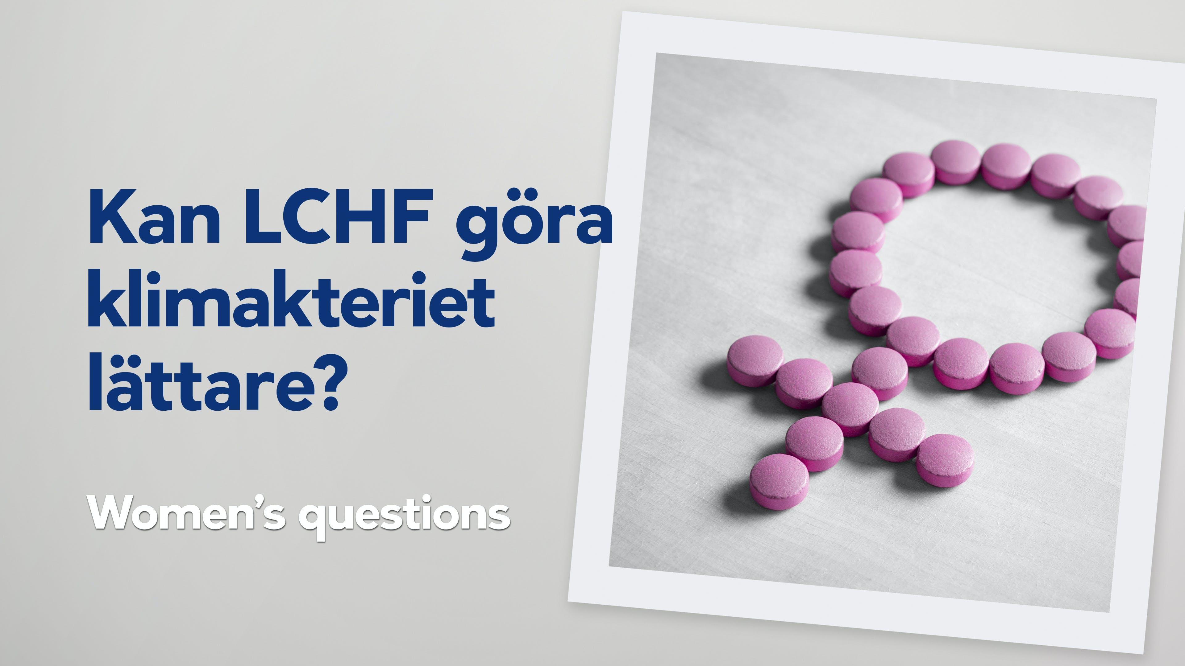 Women's questions – kan LCHF underlätta klimakteriet?