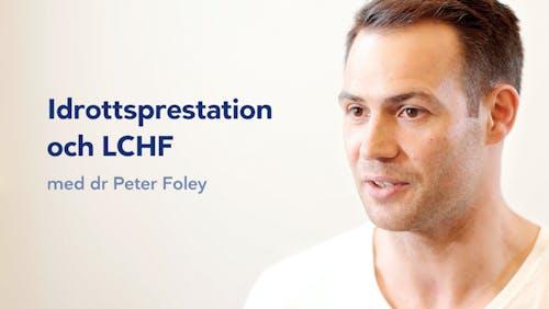 En LCHF-berättelse med dr Peter Foley, del 2
