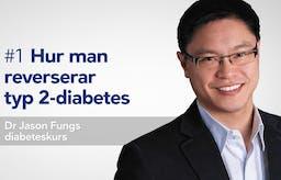 Hur man reverserar typ 2-diabetes – videokurs!