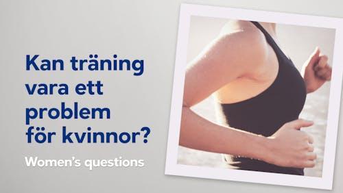 Kan träning vara ett problem för kvinnor?