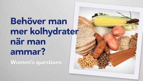 Behöver man äta mer kolhydrater när man ammar?