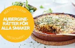 Ny måttlig veckomeny: Auberginerätter för alla smaker