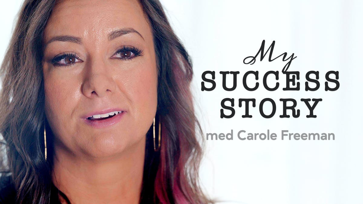 My success story med Carole Freeman