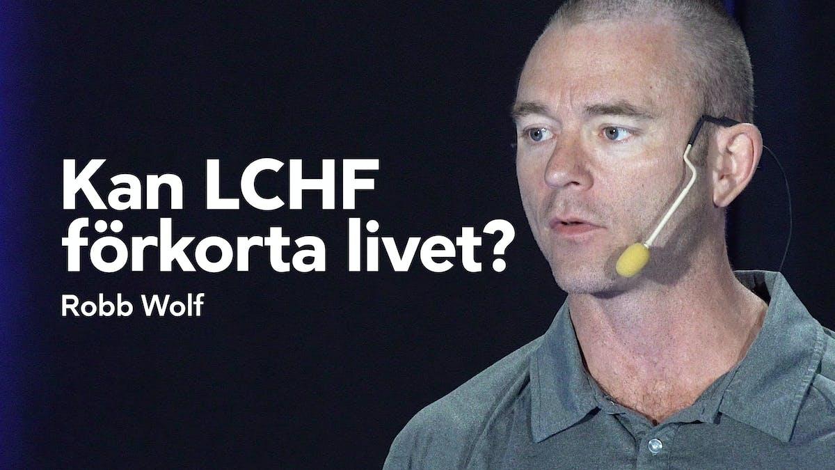 Kan LCHF förkorta ditt liv?