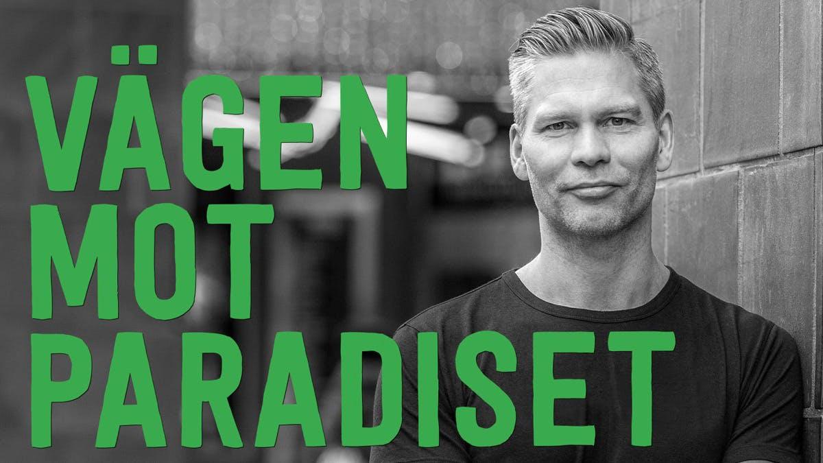 Vägen mot Paradiset – med Andreas Eenfeldt