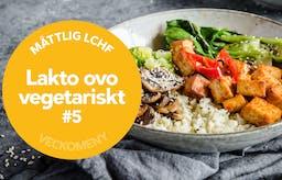 Ny måttlig veckomeny: Lakto-ovo vegetariskt #5