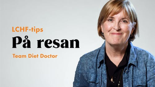LCHF-tips med Team Diet Doctor #2 – på resan