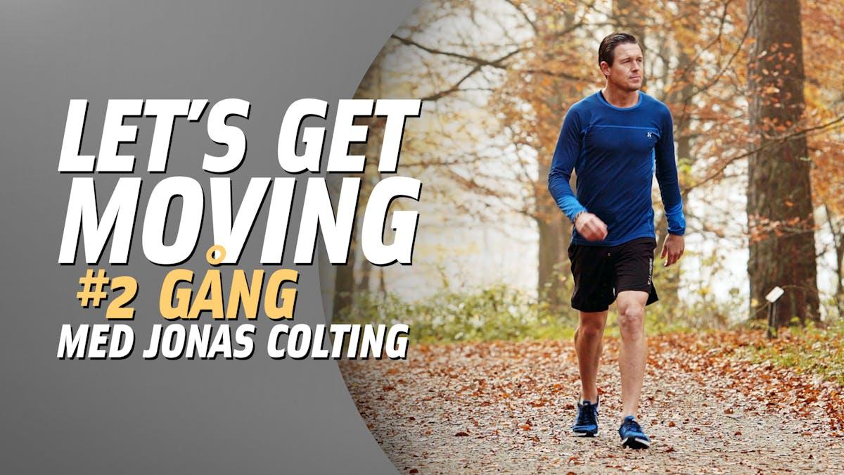 Let's Get Moving #2: Gång