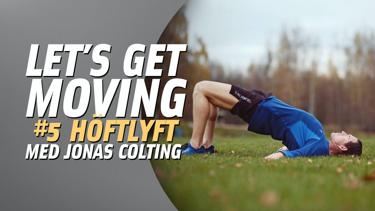 Let's Get Moving #5: Höftlyft