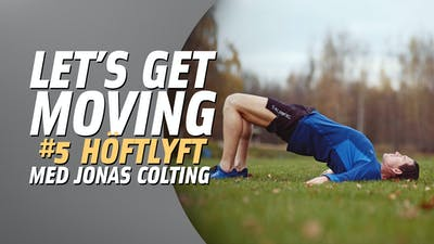 Let's get moving #5 – höftlyft