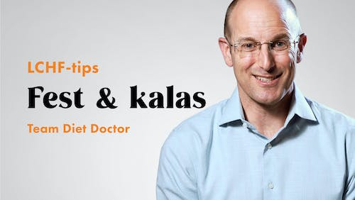 LCHF-tips med Team Diet Doctor: Fest & kalas
