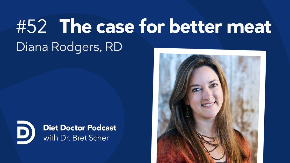 Diet Doctor podcast #52 — Diana Rodgers, RD