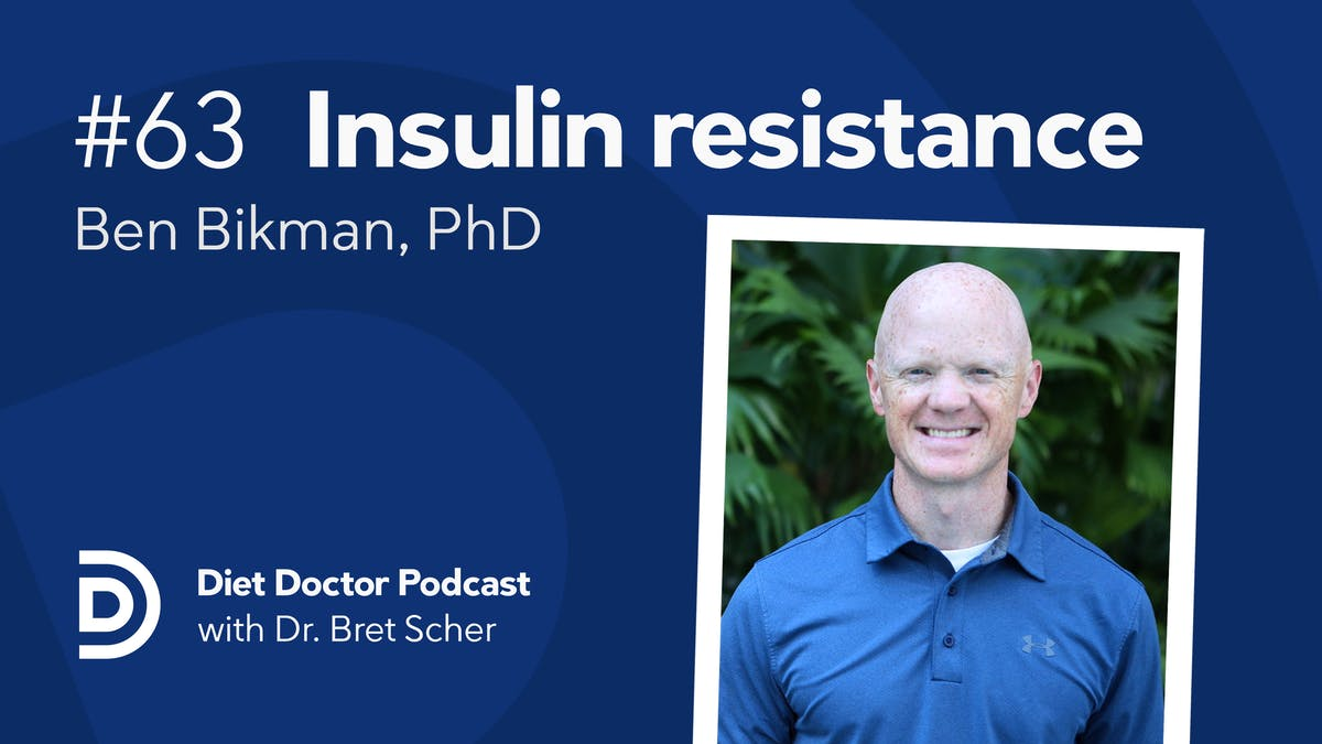 Diet Doctor Podcast #63 —  Ben Bikman
