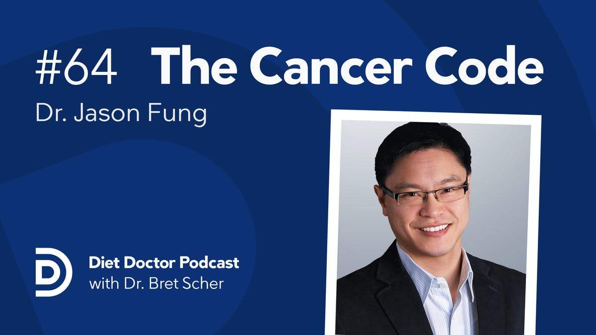 Diet Doctor Podcast #64 — dr Jason Fung