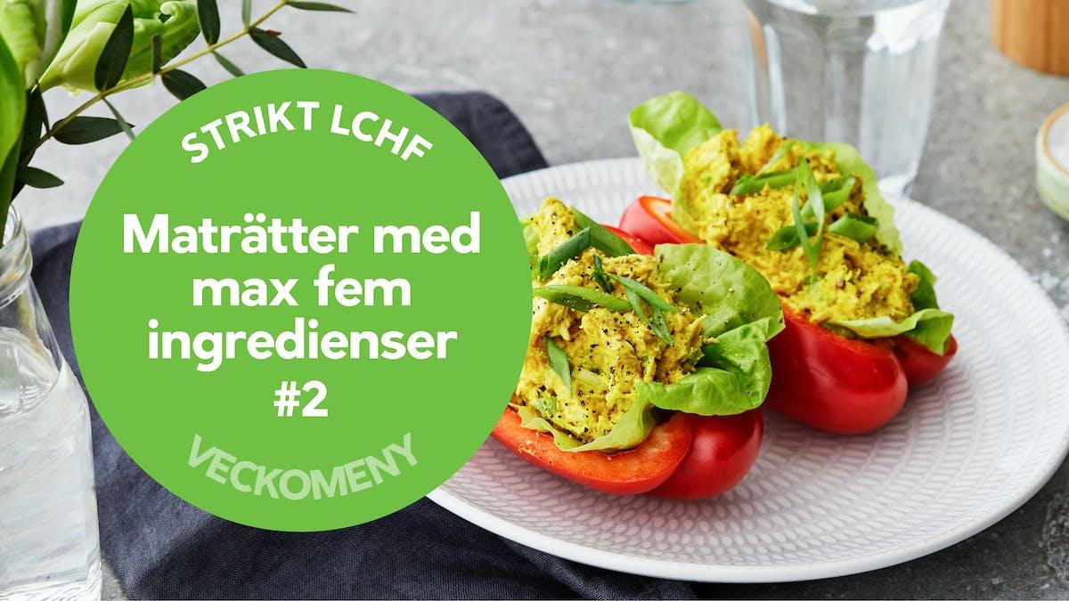 Ny strikt veckomeny: Maträtter med max fem ingredienser #2