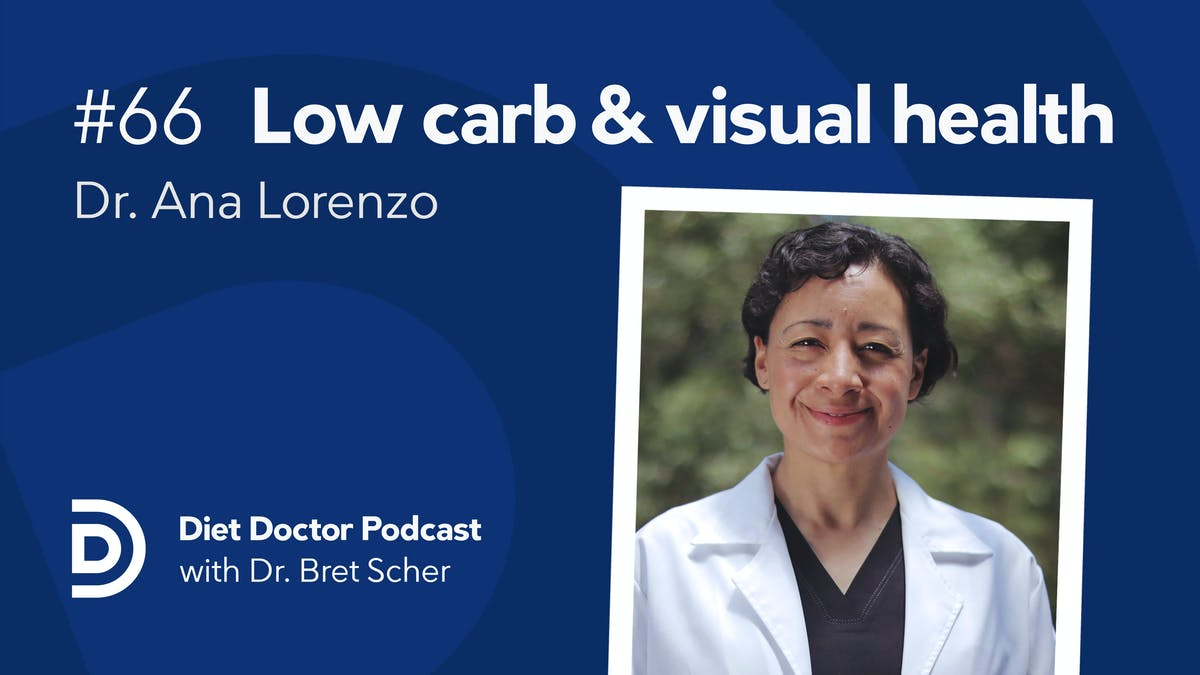 Diet Doctor Podcast #66 — dr Ana Lorenzo