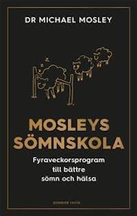 mosleys-somnskola-fyraveckorsprogram-till-battre-somn-och-halsa