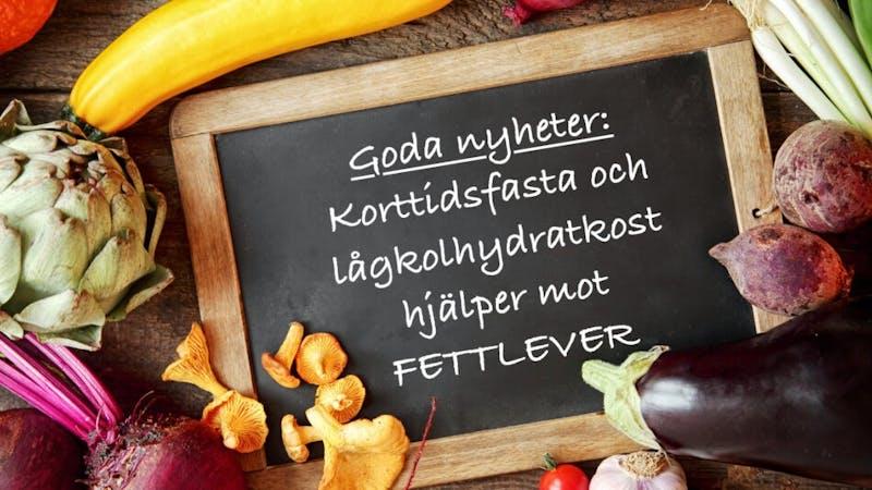 Korttidsfasta och LCHF är effektivt mot fettlever