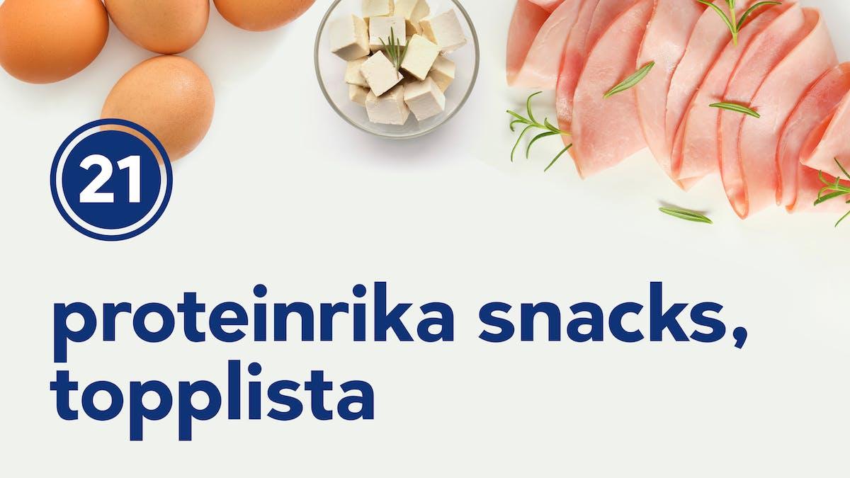 21 proteinrika snacks – topplista