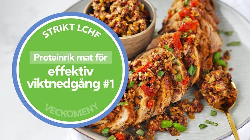 Strikt LCHF: Proteinrik mat för effektiv viktnedgång #1