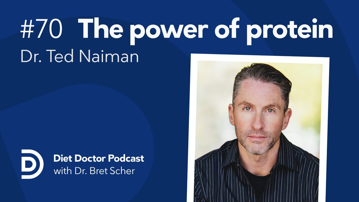 Diet Doctor Podcast #70 — dr Ted Naiman