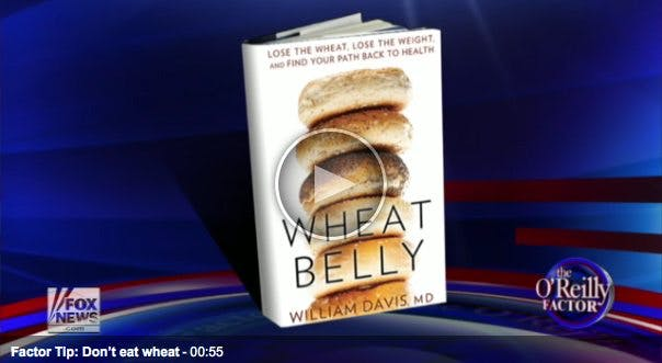 Bill O'Reilly: Don't Eat Wheat!
