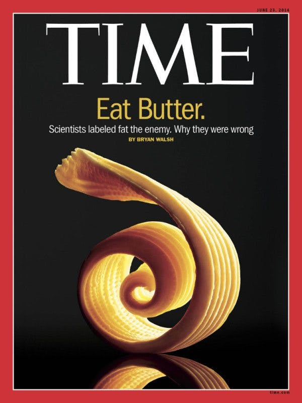 TIME: Eat butter. Scientists labeled fat the enemy. Why they were wrong.