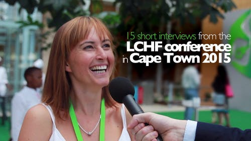 15 short interviews from the LCHF conference in Cape Town 2015