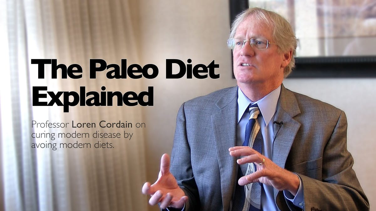 The Paleo Diet Explained – Professor Loren Cordain