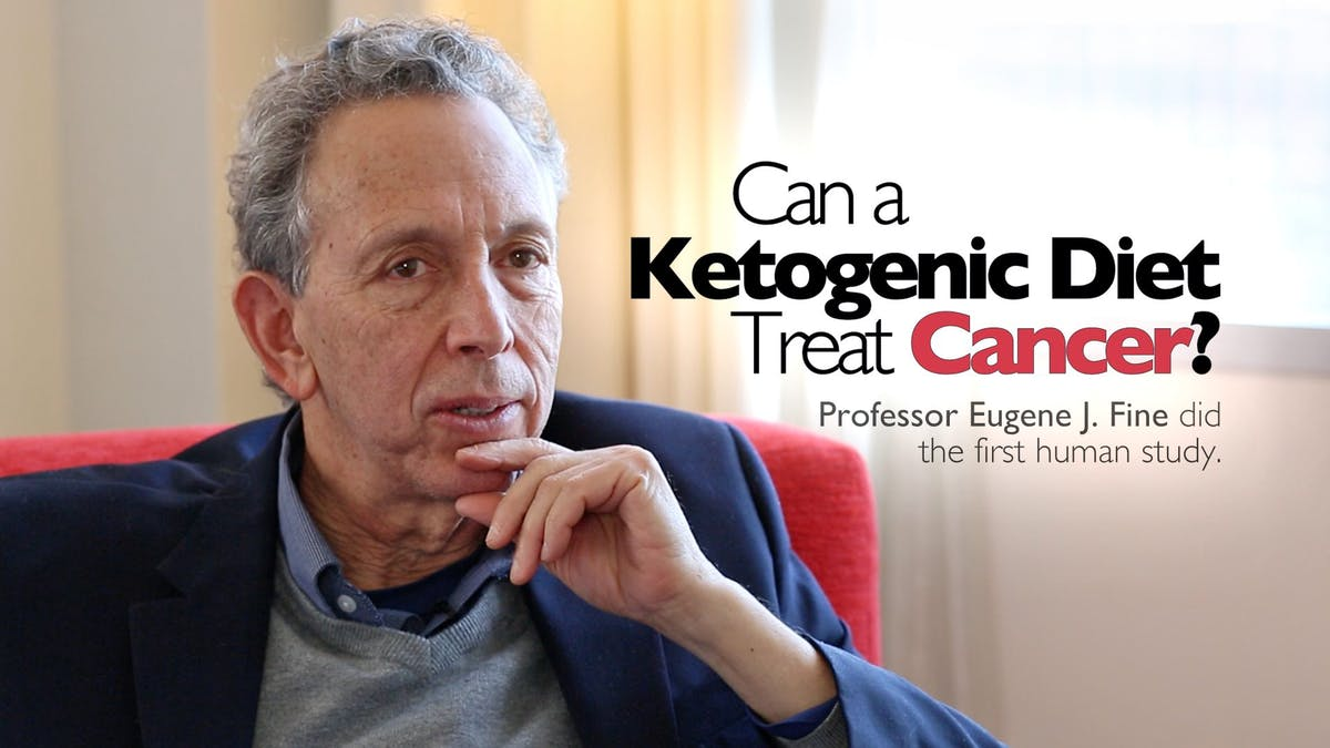 Can a Ketogenic Diet Treat Cancer? – Professor Eugene Fine