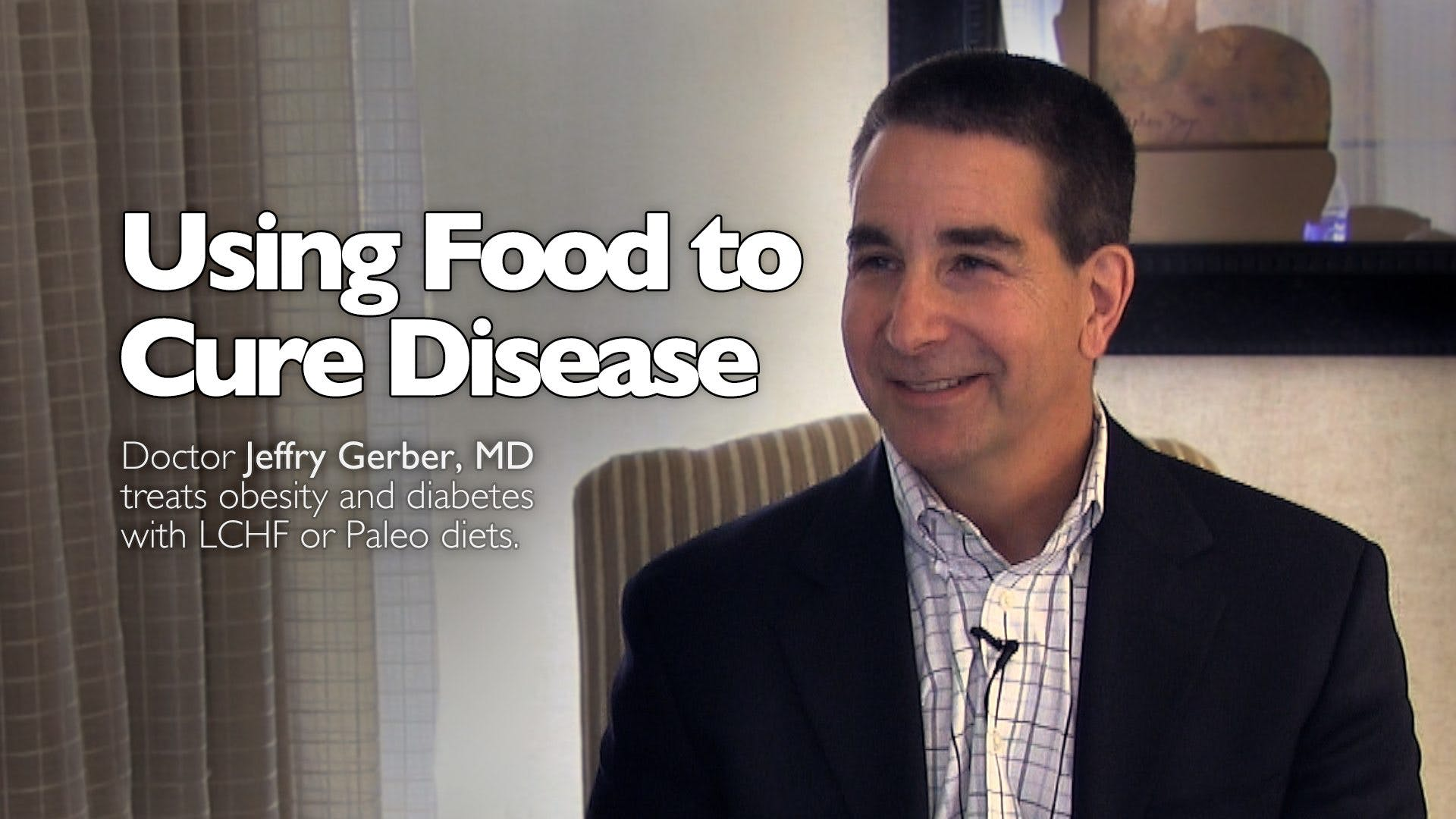 Using Food to Cure Disease – Dr. Jeffrey Gerber