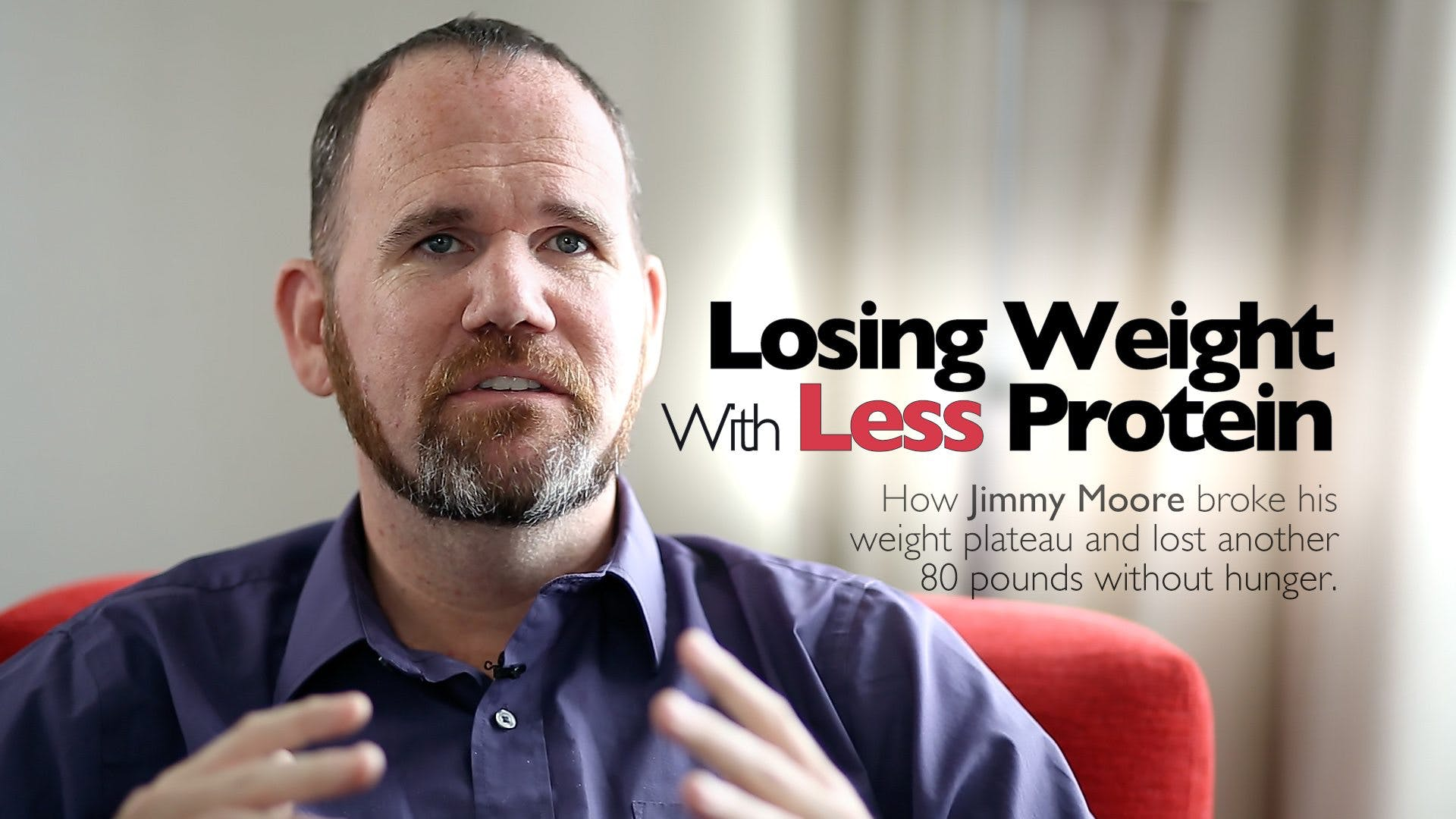 Losing Weight with Less Protein – Jimmy Moore