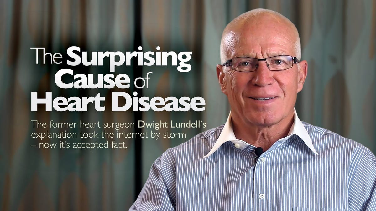 The Real Cause of Heart Disease – Dwight Lundell