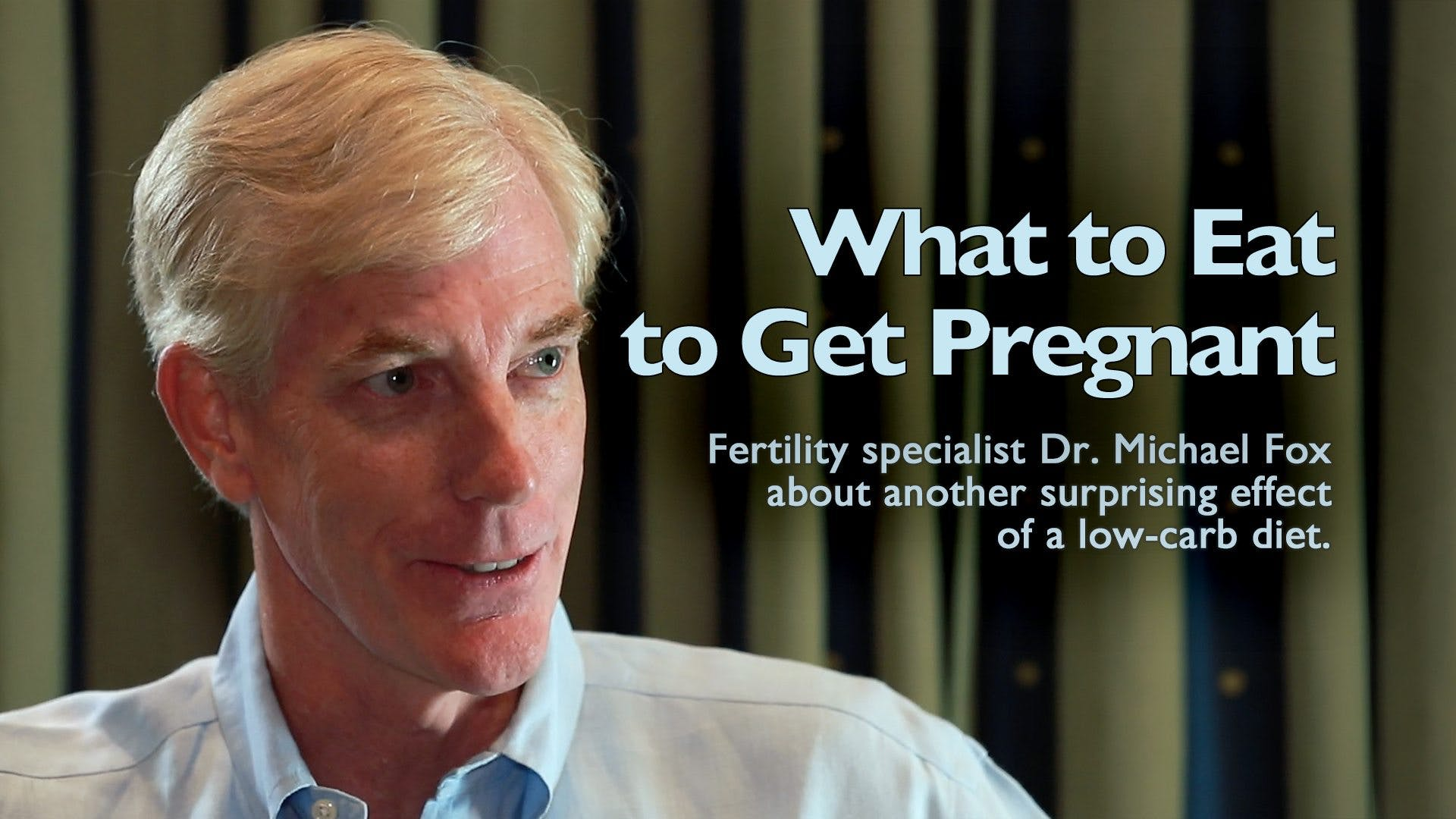 What to Eat to Get Pregnant – Dr. Michael Fox