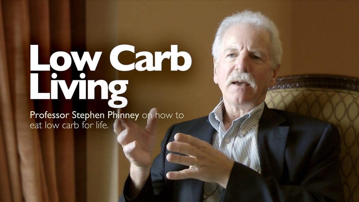 Low-Carb Living – Professor Stephen Phinney