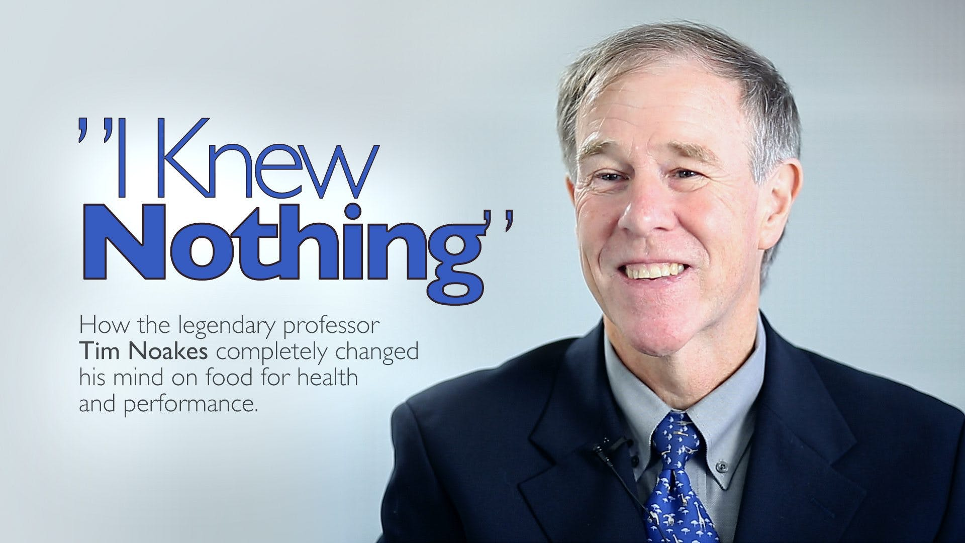 I Knew Nothing – Professor Tim Noakes
