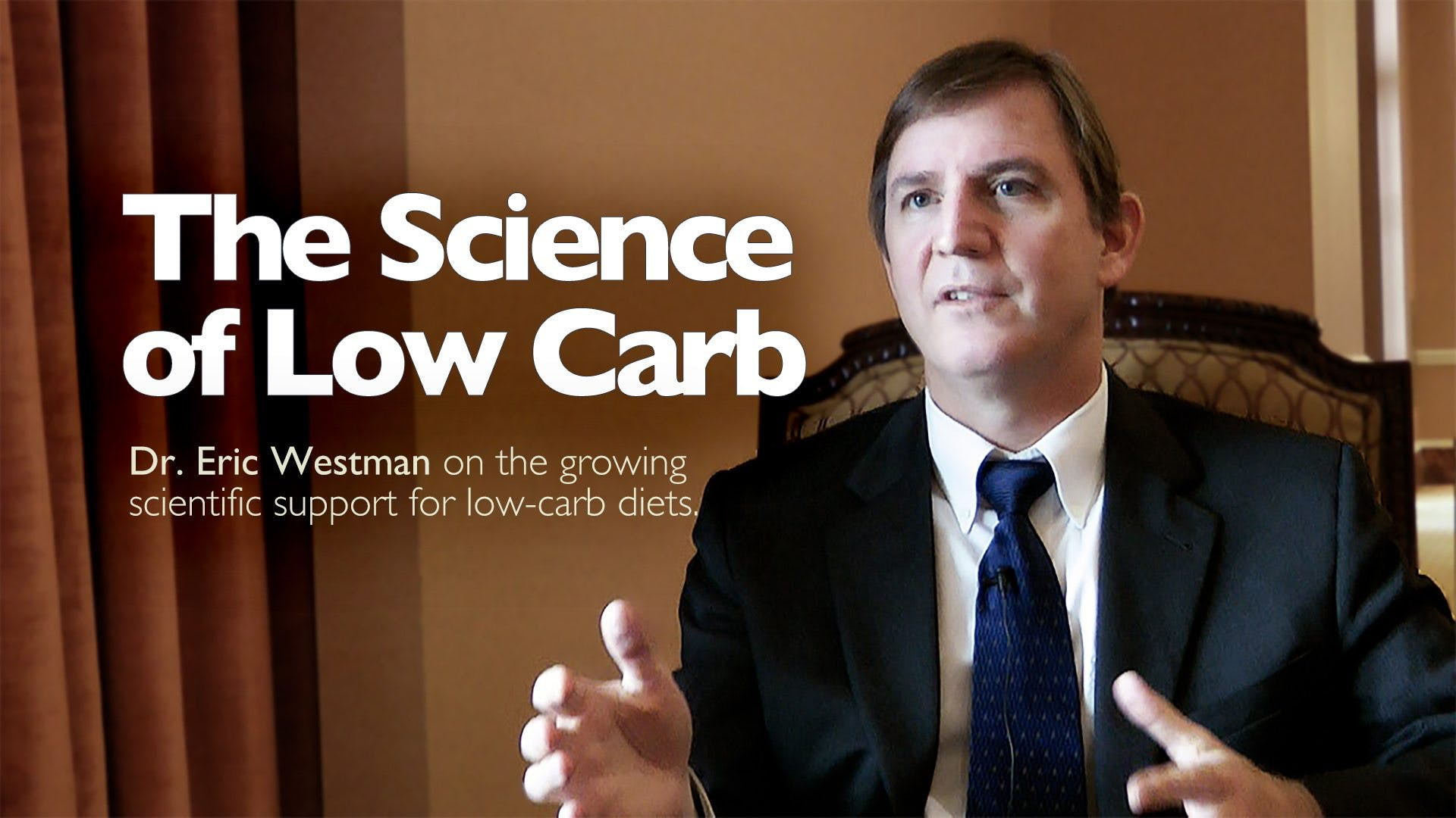 The Science of Low Carb – Dr. Eric Westman