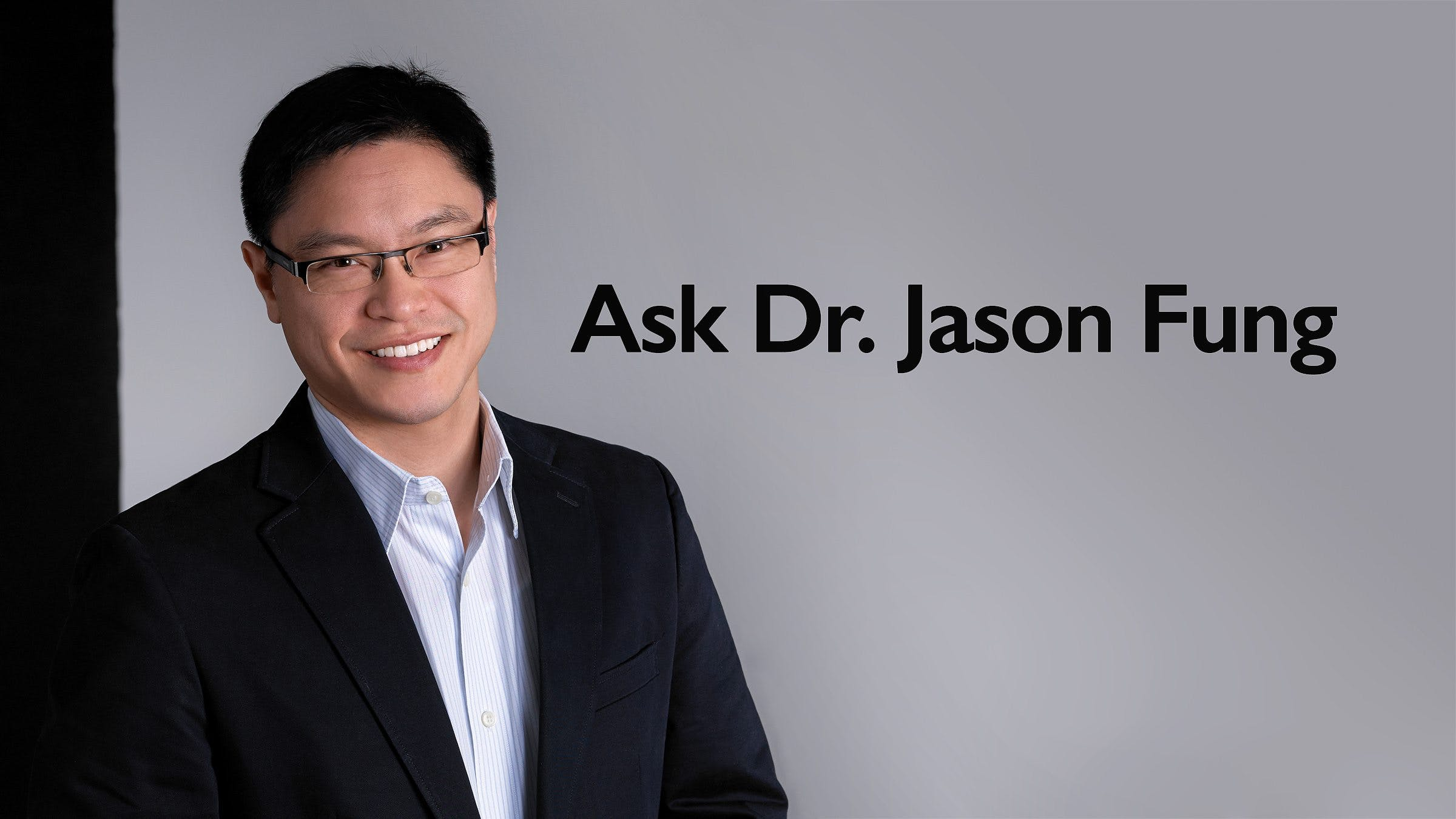 Dr. Jason Fung Answers Questions About Intermittent Fasting