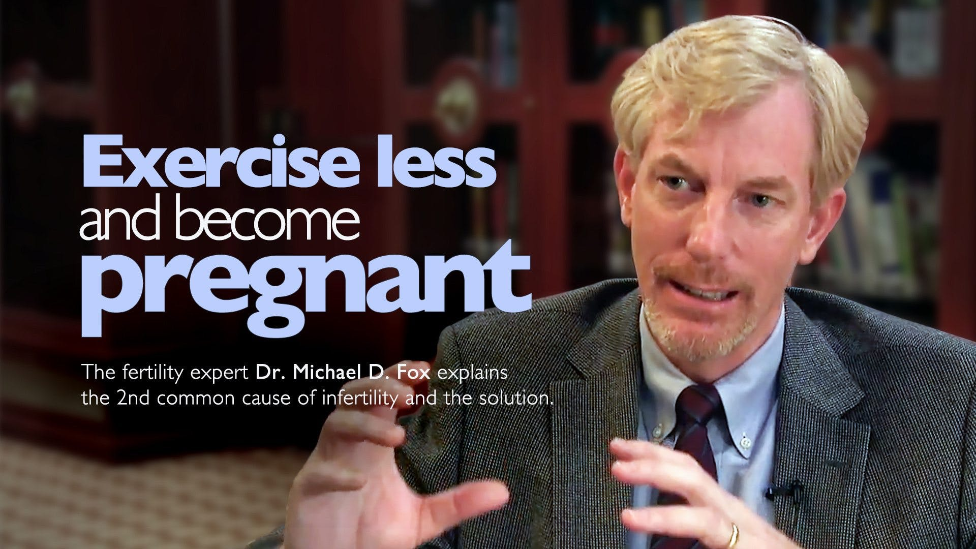 Exercise less and get pregnant
